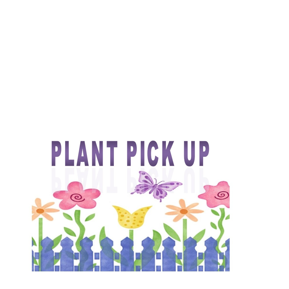 Plant Pick-Up