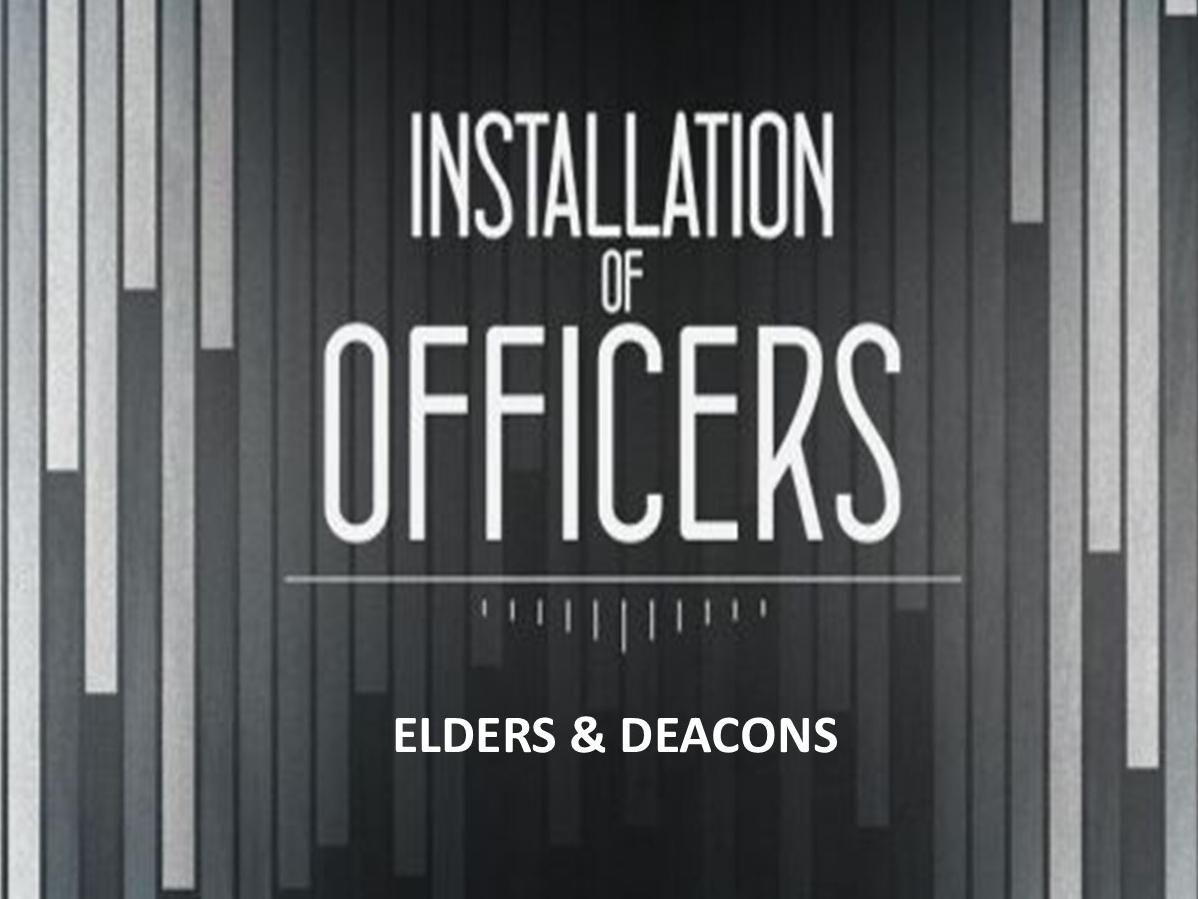 Installation of Elders & Deacons
